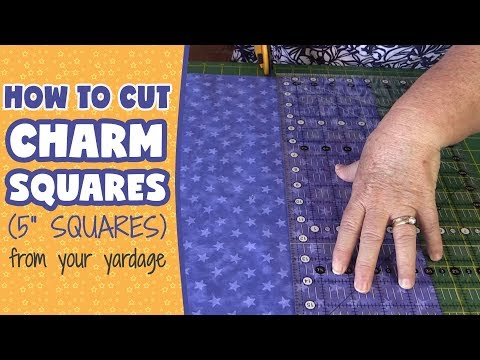 How to Cut Charm Squares (5 Squares) from Your Yardage