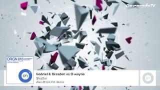 Gabriel & Dresden vs D-wayne - Shatter (Alex M.O.R.P.H. Remix)