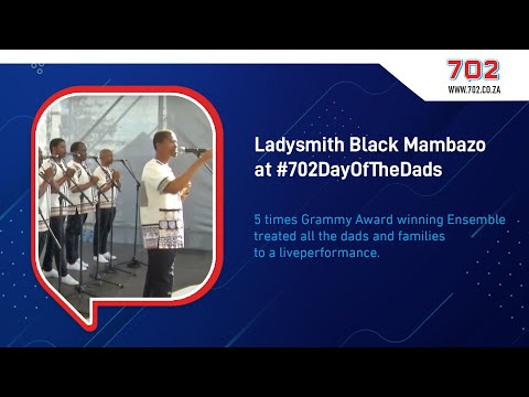 Ladysmith Black Mambazo at #DayOfTheDads