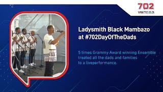 Ladysmith Black Mambazo at #DayOfTheDads