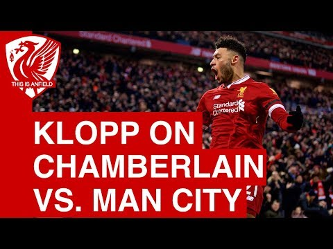 Jurgen Klopp on Alex Oxlade-Chamberlain's performance vs. Man City