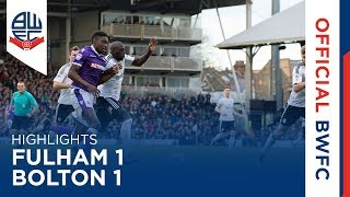 HIGHLIGHTS | Fulham 1-1 Bolton Wanderers