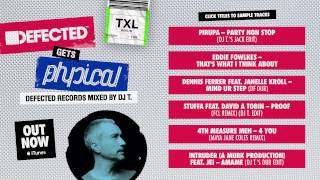 Defected Gets Physical: Defected mixed by DJ T Mixtape