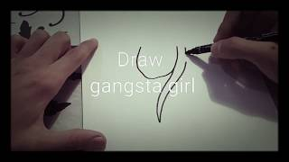 How to draw gangsta girl!