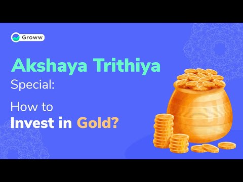 Akshaya Trithiya 2020 – How to Invest in Gold | Sovereign Bonds | Groww
