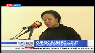 New curriculum takes effect today, CS Amina asks field officers to comply