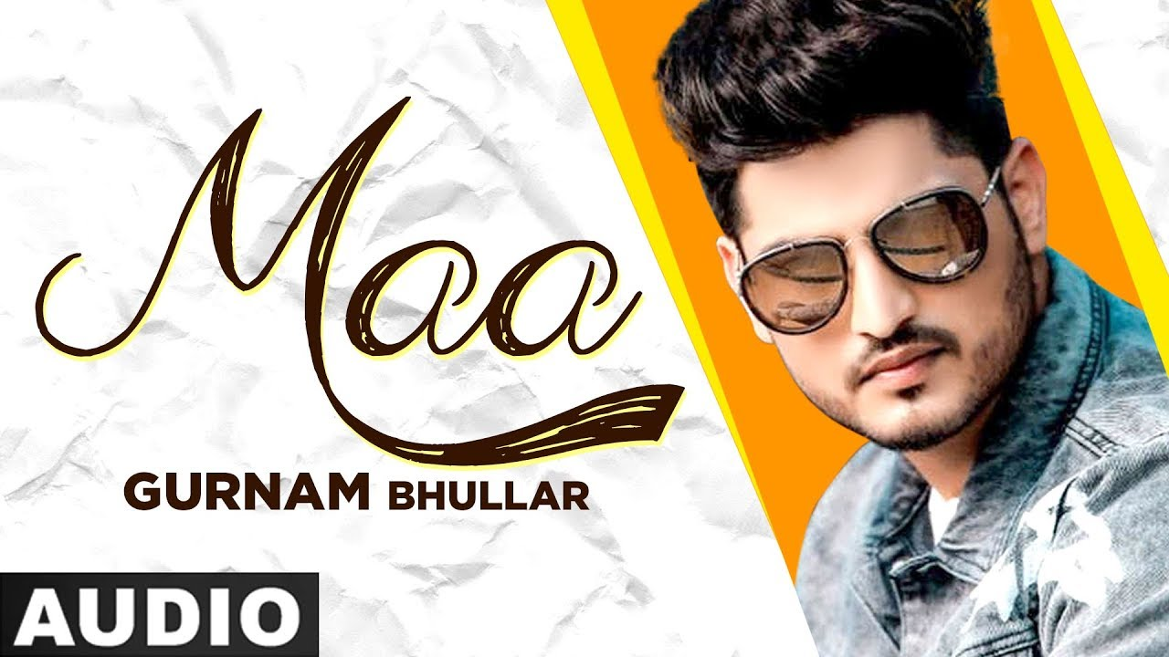 Maa (Full Audio) | Gurnam Bhullar | Sonam Bajwa | Latest Punjabi Songs 2020