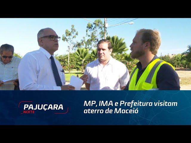 MP, IMA e Prefeitura visitam aterro de Maceió para verificar irregularidades