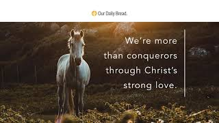 He Will Fight for You | Audio Reading | Our Daily Bread Devotional | June 21, 2021
