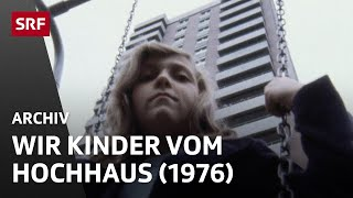 Wir Kinder vom Hochhaus (1976) | Aufwachsen in der Schweiz | Leben im Aargau | SRF Archiv