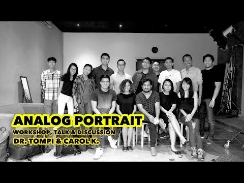BELAJAR FOTO ANALOG PORTRAIT DARI DR. TOMPI & CAROL K. | WORKSHOP FOTOGRAFI