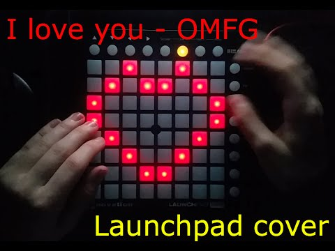 I love you - OMFGLaunchpad cover