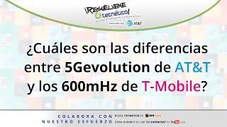 5G Evolution de AT&T vs. 600mHz de T-Mobile: ¿cuál es la diferencia?