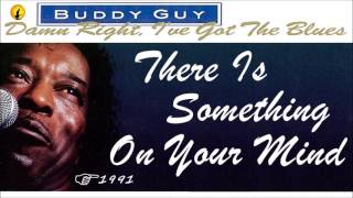 Watch Buddy Guy There Is Something On Your Mind video