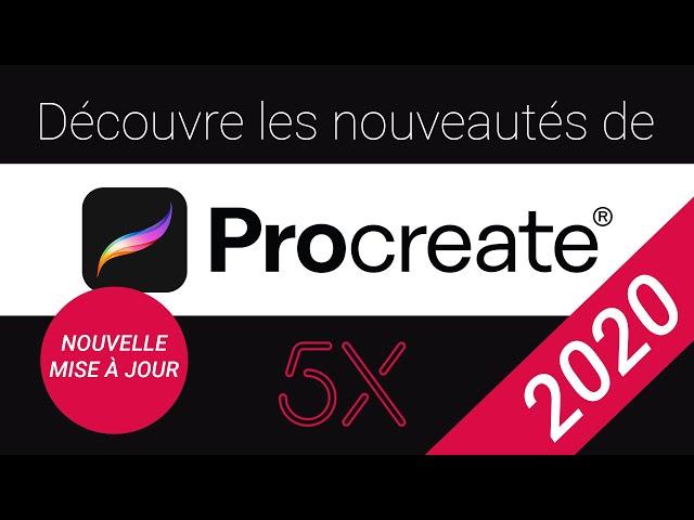 PROCREATE 5X   Découvre les nouveautés de la nouvelle mise à jour de Procreate   Septembre 2020