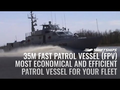 35M Fast Patrol Vessel (FPV) - Most economical and efficient Patrol Vessel for your fleet
