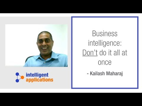 Business Intelligence: Don't Do It All At Once