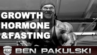 Ben Pakulski Growth Hormone and Intermittent Fasting