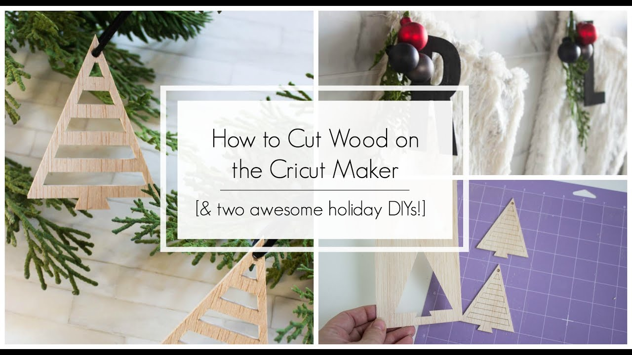 How To Cut Wood With The Cricut Maker Two Awesome Holiday Diys Youtube