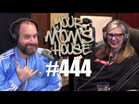 Your Mom's House Podcast - Ep. 444