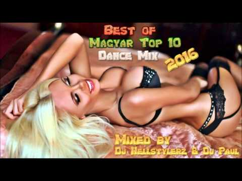 [Top 10]  Best Of Magyar Dance Mix 2016