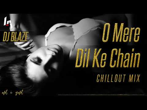 O Mere Dil Ke Chain Remix Chillout MixRAHUL JAIN