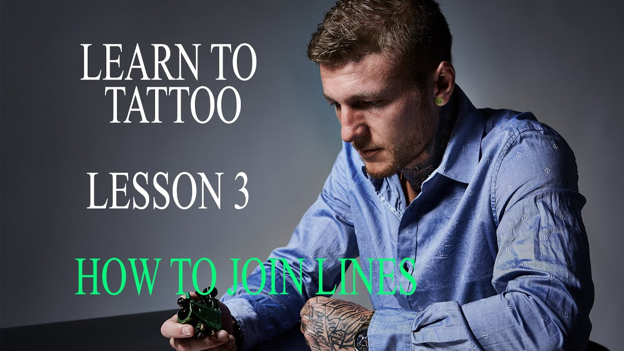 Download LEARN HOW TO TATTOO:  LESSON 3 HOW TO JOIN LINES