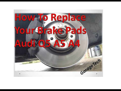 How to replace your brake pads Audi Q5 A4 A5 2008 – 2016