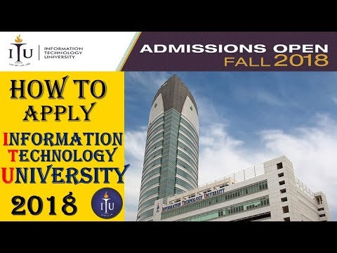 How To Apply At Information Technology University (ITU)