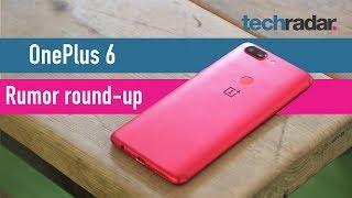 OnePlus 6 rumor round-up