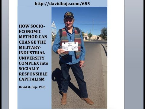 Changing Military Industrial University Complex to Socially Responsible Capitalism David Boje?