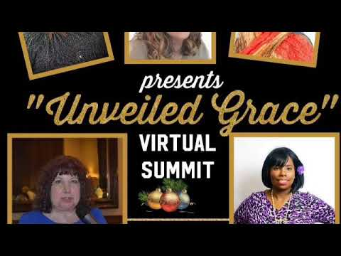 Unveiled Grace Virtual Summit Kickoff!