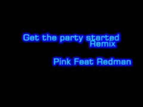 Get the party started Remix Pink et Redman