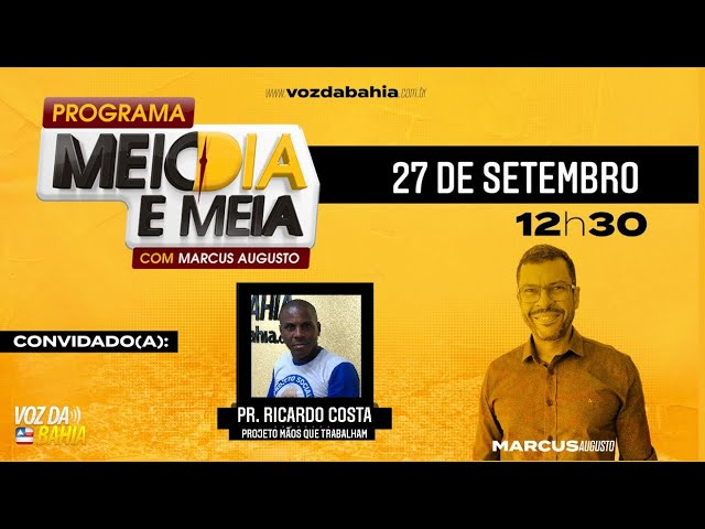 Programa Meio Dia e Meia com o Pastor Ricardo Costa  - Diretor do projeto Mãos que Trabalham em SAJ