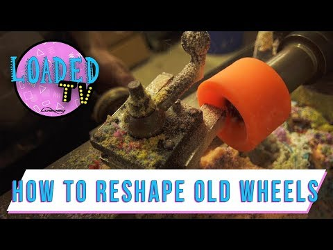 HOW TO RESHAPE OLD WHEELS! | Loaded TV S3E8