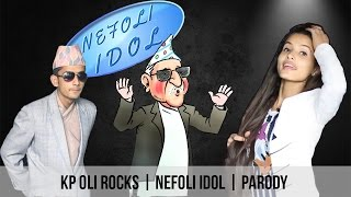 Nepal Idol Season 1 | KP OLI on Nepali Idol | Parody | Nefoli Idol | Part II