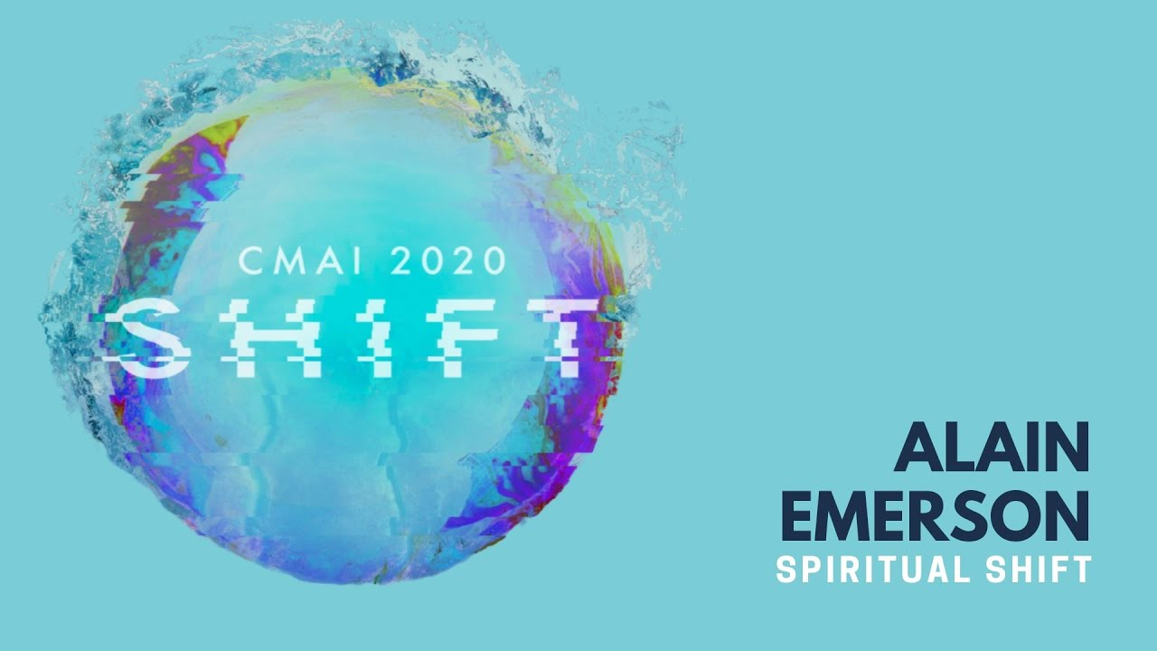 CMAI 2020 - Session 1 - Spiritual Shift - Alain Emerson