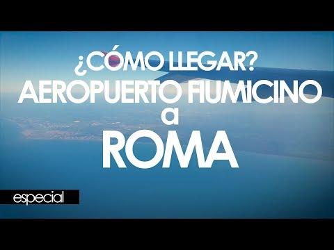 ¿CÓMO IR DEL AEROPUERTO DE FIUMICINO A ROMA? FÁCIL (ESPECIAL)