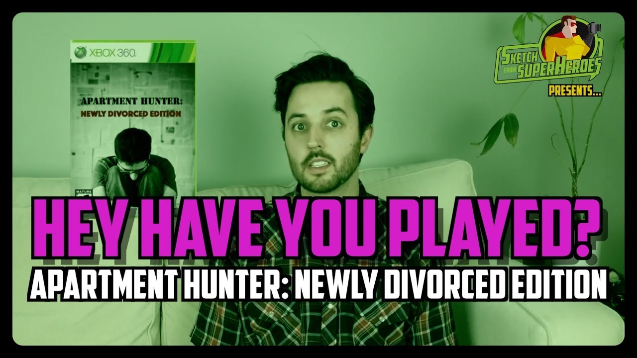 Hey Have You Played: Apartment Hunter – Newly Divorced Edition