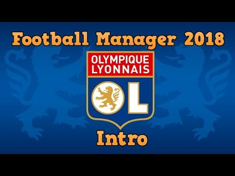 Football Manager 2018 Lyon It Begins!!
