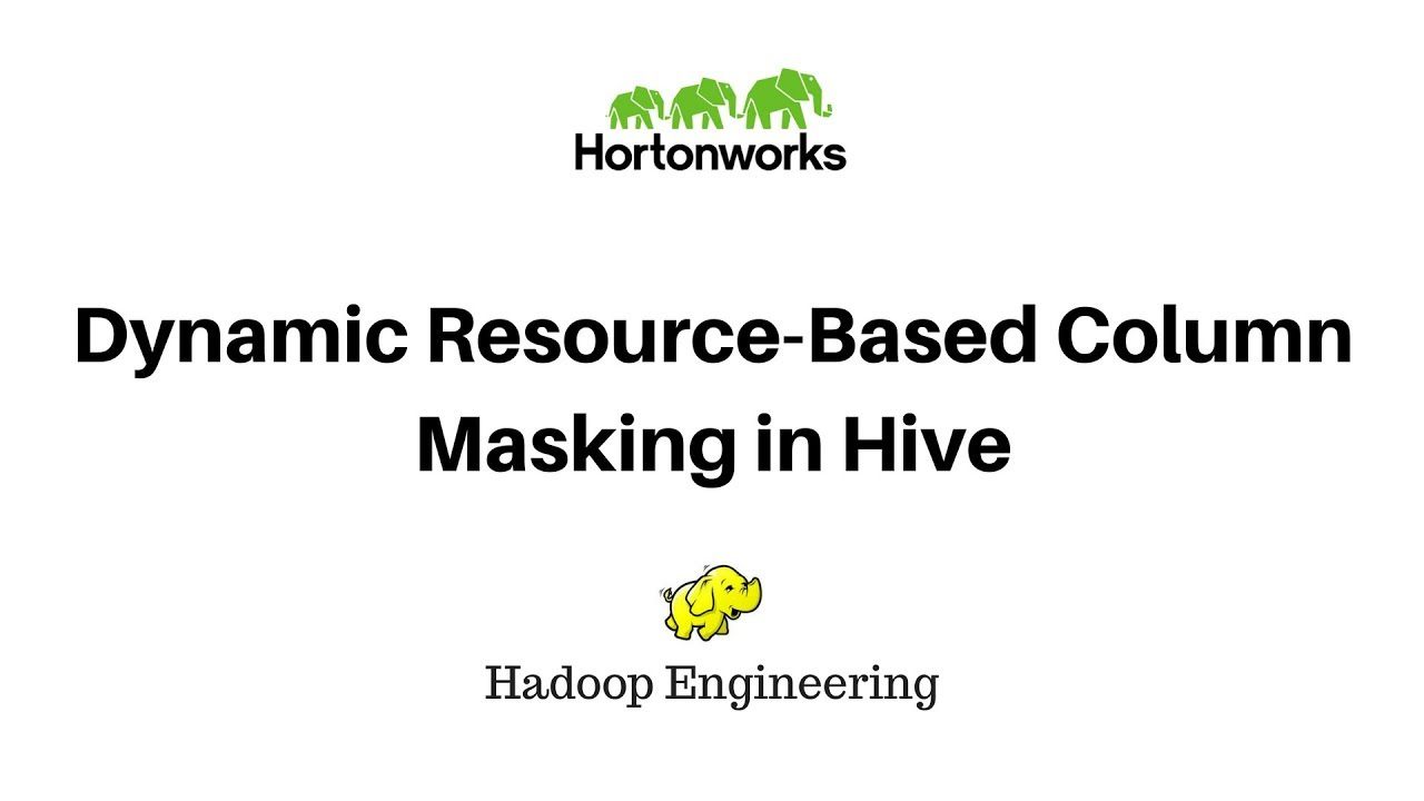 Dynamic Resource-Based Column Masking in Hive with Ranger Policies