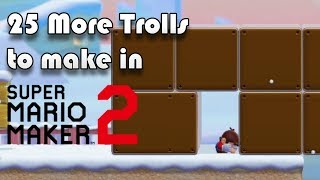 25 More Trolls to Make in Super Mario Maker 2