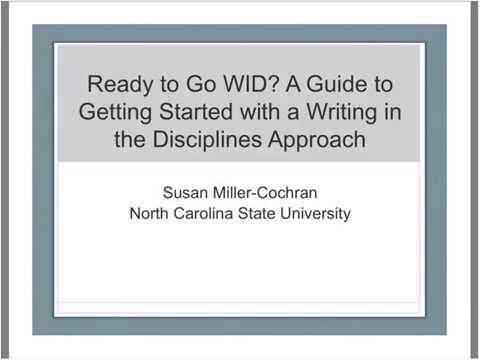 A Guide to Getting Started with a Writing in the Disciplines approach with Susan Miller-Cochran