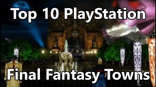 Top 10 Best PlayStation Towns - Final Fantasy Edition