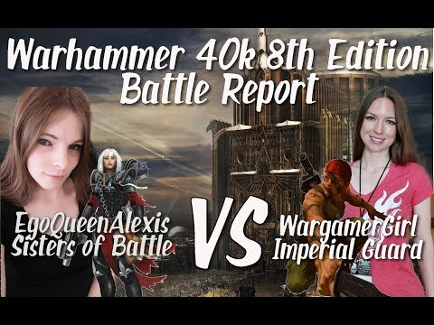 Warhammer 40k Battle Report 8th Edition Sisters of Battle Vs Imperial Guard