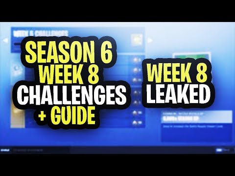 *NEW* Fortnite SEASON 6 WEEK 8 CHALLENGES LEAKED + GUIDE! ALL SEASON 6 WEEK 8 CHALLENGES!