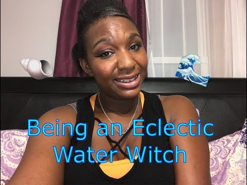 Being an eclectic water witch