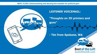 LISTENER VOICEMAIL: Thoughts on 3D printers and guns - Tim from Spokane, WA