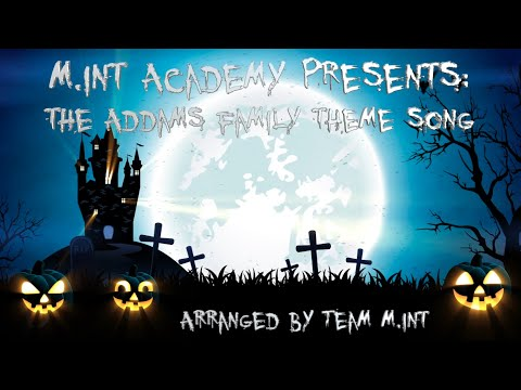 M.int Academy Presents: The Addams Family Theme Song