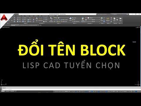 Lisp cad | ĐÔI TÊN BLOCK Autocad Nhanh Chóng Chỉ Trong 5s // Thủ thuật hay Autocad.